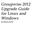 GroupWise 2012 Upgrade Guide - Linux & Windows