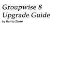 GroupWise 8 Upgrade Guide