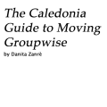 Caledonia Guide to Moving GroupWise